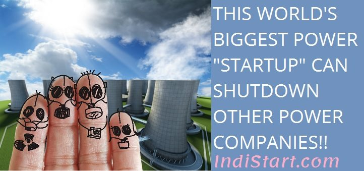 """THIS WORLD'S BIGGEST POWER """"STARTUP"""" CAN SHUTDOWN OTHER POWER COMPANIES"""