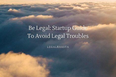 New Be Legal- Startups Guide to avoid Legal Troubles